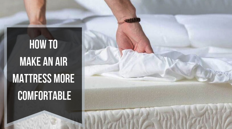 How-to-make-air-mattress-more-comfortable