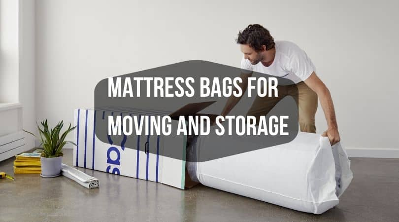 Mattress Bags for Moving and Storage