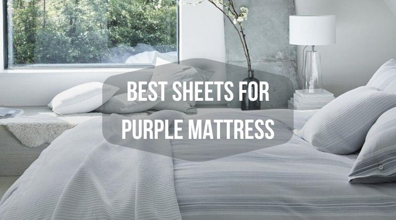 Best Sheets for Purple Mattress