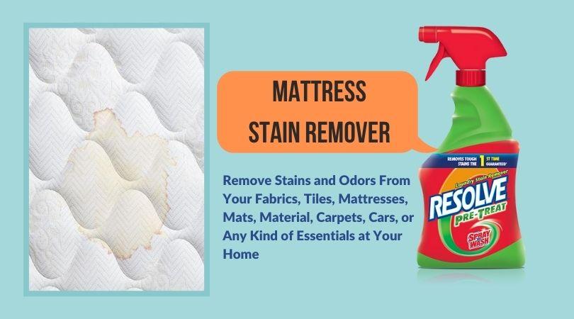 Best Mattress Stain Remover